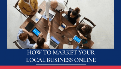 How to Market Your Local Business Online most Effectively