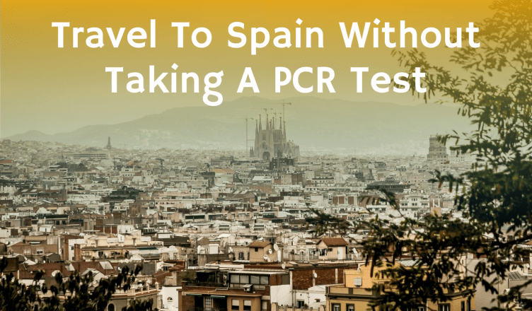 Can you travel to Spain without taking a PCR test
